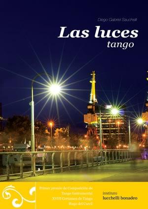 DIEGO SAUCHELLI - LAS LUCES (tango)